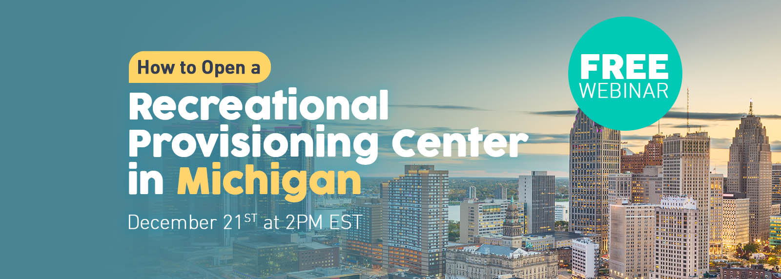 Webinar - How to Open a Recreational Provisioning Center in Michigan