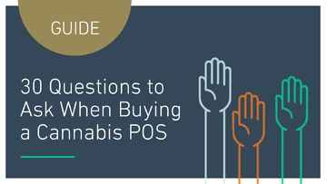 GUIDE: 30 QUESTIONS TO ASK WHEN BUYING A CANNABIS POS