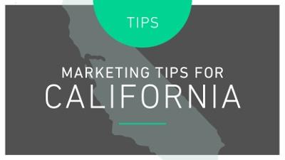 TIPS: MARKETING TIPS FOR CALIFORNIA