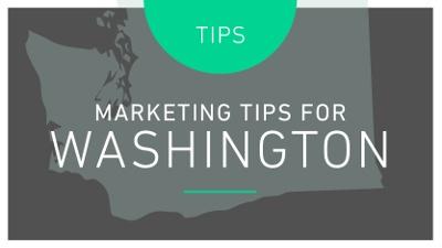 TIPS: MARKETING TIPS FOR WASHINGTON