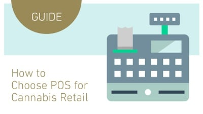 GUIDE: HOW TO CHOOSE POS FOR CANNABIS RETAIL